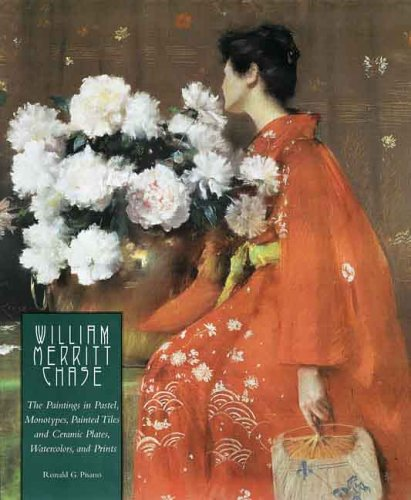 William Merritt Chase: The Complete Catalogue of Known and Documented Work by William Merritt Chase (1849-1916), Vol. 1: The Paintings in Pa - Ronald G. Pisano; D. Frederick Baker; Marjorie Shelley