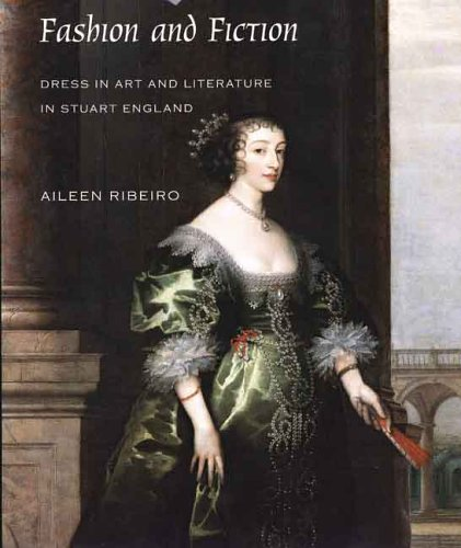 Fashion and Fiction: Dress in Art and Literature in Stuart England (The Paul Mellon Centre for Studies in British Art) - Aileen Ribeiro