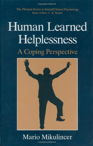 Human Learned Helplessness: A Coping Perspective (The Springer Series in Social Clinical Psychology) - Mario Mikulincer