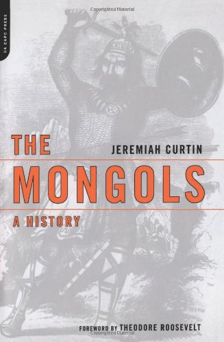 The Mongols: A History - Jeremiah Curtin