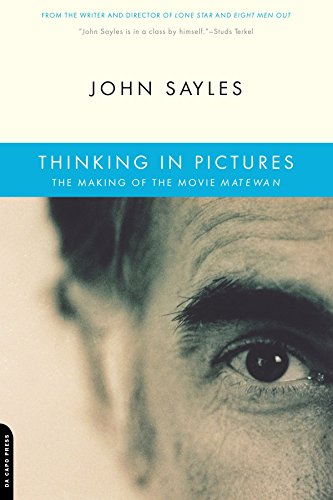 Thinking In Pictures: The Making Of The Movie Matewan - John Sayles