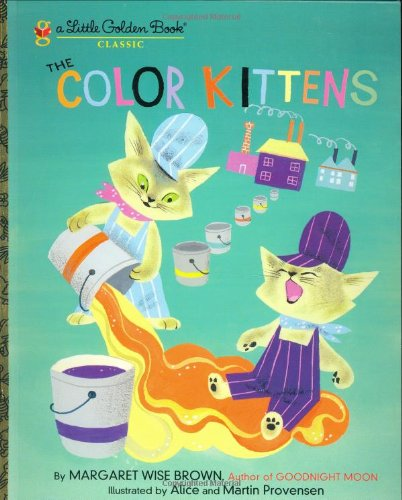 The Color Kittens (A Little Golden Book) - Margaret Wise Brown