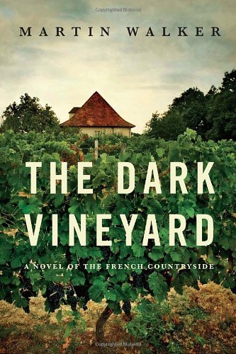 The Dark Vineyard: A mystery of the French countryside - Martin Walker