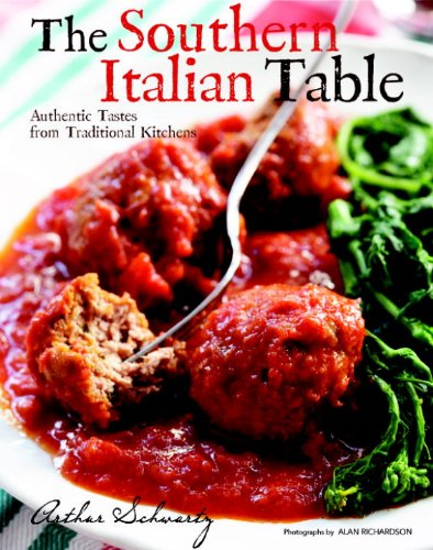 The Southern Italian Table: Authentic Tastes from Traditional Kitchens - Arthur Schwartz