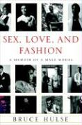 Sex, Love, and Fashion: A Memoir of a Male Model