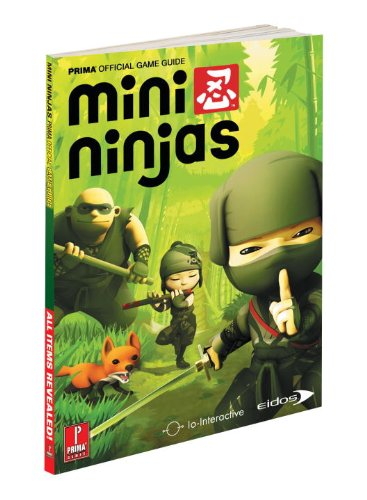 Mini Ninjas: Prima Official Game Guide (Prima Official Game Guides) - Michael Knight