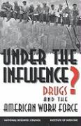Under the Influence?: Drugs and the American Work Force
