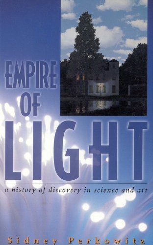 Empire of Light:: A History of Discovery in Science and Art (Compass Series) - Sidney Perkowitz; A Joseph Henry Press book