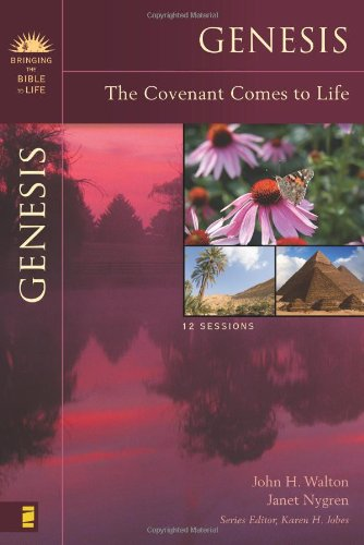 Genesis: The Covenant Comes to Life (Bringing the Bible to Life) - John H. Walton; Janet Nygren