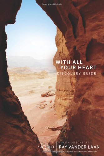 With All Your Heart Discovery Guide: 6 Faith Lessons: Volume 10 - Ray Vander Laan