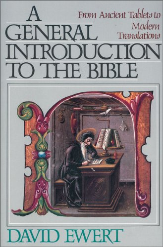 General Introduction to the Bible, A - David Ewert