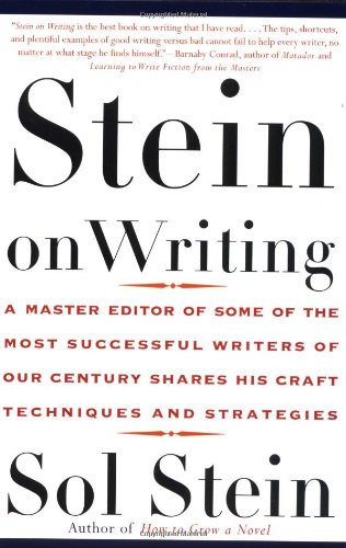 Stein On Writing: A Master Editor of Some of the Most Successful Writers of Our Century Shares His Craft Techniques and Strategies - Sol Stein