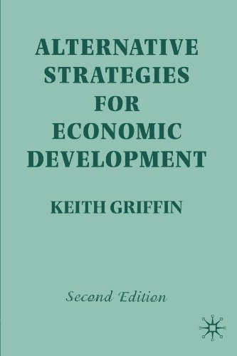 Alternative Strategies For Economic Development, Second Edition - Keith Griffin