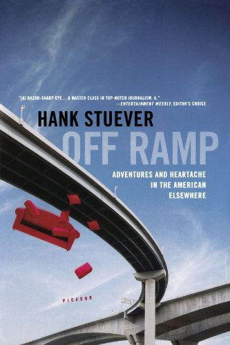 Off Ramp: Adventures and Heartache in the American Elsewhere - Hank Stuever