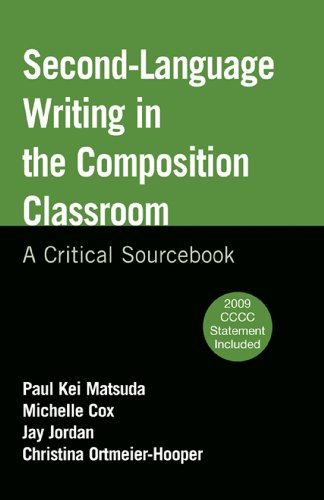 Second-Language Writing in the Composition Classroom: A Critical Sourcebook - Paul Kei Matsuda; Michelle Cox; Jay Jordan; Christina Ortmeier-Hooper
