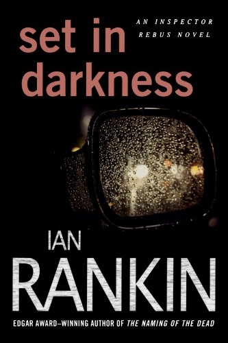 Set in Darkness: An Inspector Rebus Novel (Inspector Rebus Novels) - Ian Rankin