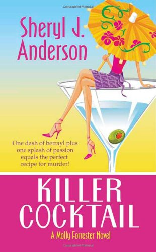 Killer Cocktail (Molly Forrester Novels) - Sheryl J. Anderson