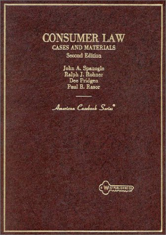 Consumer Law: Cases and Materials (American Casebook Series) - John A. Spanogle