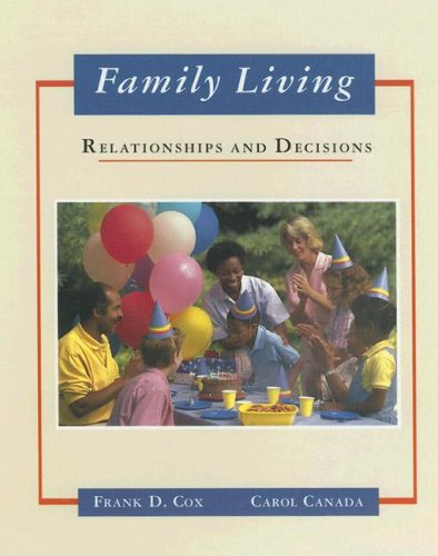 Family Living: Relationships and Decisions/Student Edition - Frank D. Cox; Carol Canada