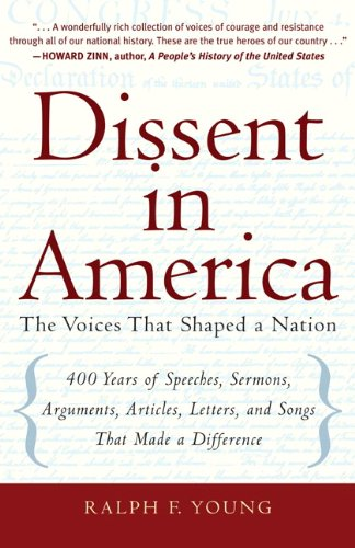 Dissent in America: The Voices That Shaped a Nation - Ralph F. Young