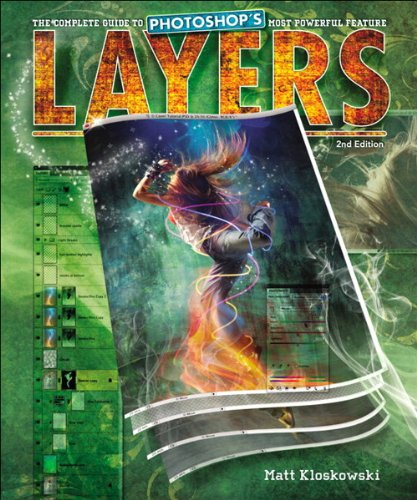 Layers: The Complete Guide to Photoshop's Most Powerful Feature (2nd Edition) - Kloskowski, Matt