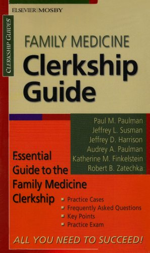 Family Medicine Clerkship Guide, 1e (Clerkship Guides) - Paul Paulman; Kate Finkelstein; Kate Harrison; Audrey Paulman; Jeffrey Susman; Robert Zatechna