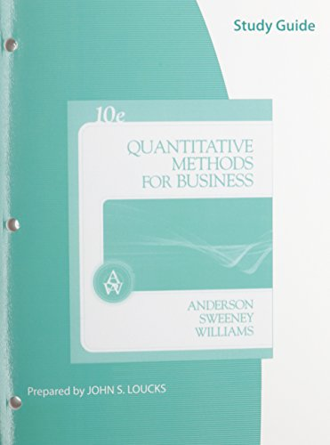 Study Guide for Anderson/Sweeney/Williams' Quantitative Methods for Business, 10th - David R. Anderson; Dennis J. Sweeney; Thomas A. Williams