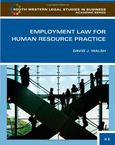Employment Law for Human Resource Practice (South-Western Legal Studies in Business Academic) - David J. Walsh