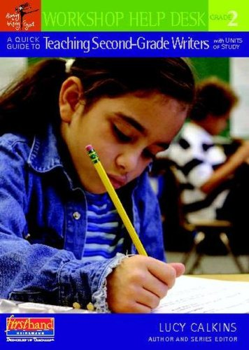 A Quick Guide to Teaching Second-Grade Writers with Units of Study - Lucy Calkins