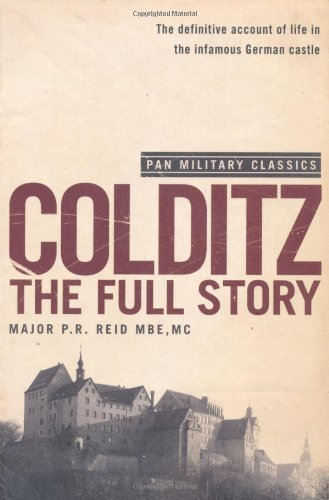 Colditz : The Full Story (Pan Military Classics Series) - P R REID