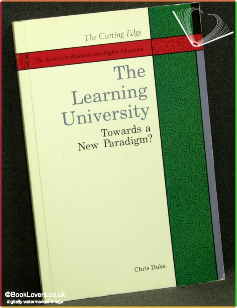 The Learning University: Towards a New Paradigm? - Chris Duke