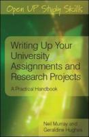 Writing Up Your University Assignments and Research Projects: A Practical Handbook