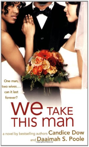 We Take This Man - Candice Dow; Daaimah S. Poole