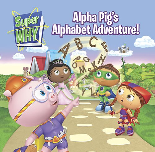 Alpha Pig's Alphabet Adventure! (Super WHY!) - MJ Illustrations