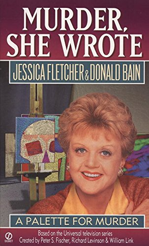 Murder, She Wrote: a Palette for Murder - Jessica Fletcher; Donald Bain