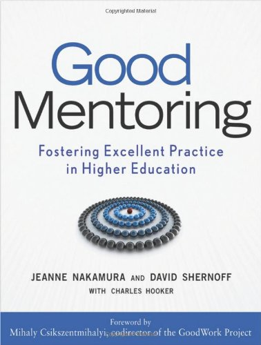 Good Mentoring: Fostering Excellent Practice in Higher Education - Jeanne Nakamura; David J. Shernoff; Charles H. Hooker