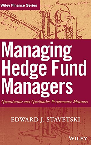 Managing Hedge Fund Managers: Quantitative and Qualitative Performance Measures - E. J. Stavetski