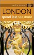 Pauline Frommer's London: Spend Less, See More
