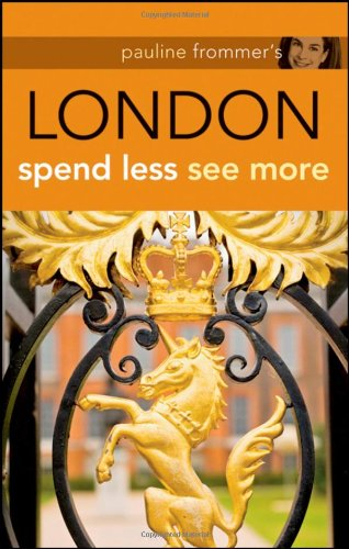 Pauline Frommer's London: Spend Less, See More (Pauline Frommer Guides) - Jason Cochran