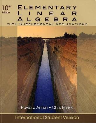 Elementary Linear Algebra: With Supplemental Applications - NA