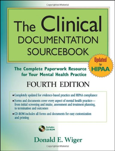 The Clinical Documentation Sourcebook: The Complete Paperwork Resource for Your Mental Health Practice - Donald E. Wiger
