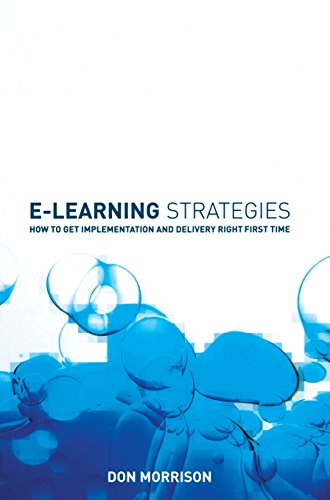 E-learning Strategies: How to Get Implementation and Delivery Right First Time - Don Morrison