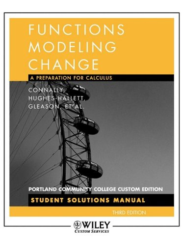Functions Modeling Change a Preperation for Calculus Third Edition - Gleason, and Et Al Conna Hughes-hallett