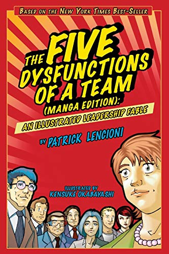 The Five Dysfunctions of a Team: An Illustrated Leadership Fable - Patrick M. Lencioni