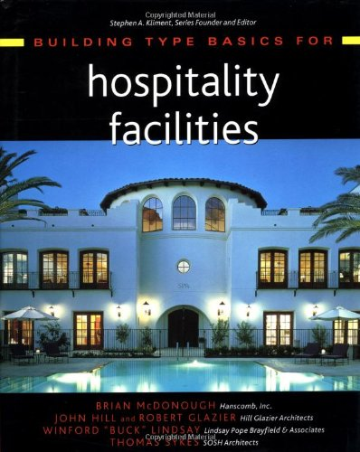 Building Type Basics for Hospitality Facilities - Brian McDonough; John Hill; Robert Glazier; Winford