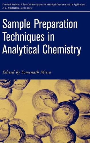 Sample Preparation Techniques in Analytical Chemistry - Somenath Mitra