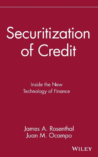 Securitization of Credit: Inside the New Technology of Finance - James A. Rosenthal; Juan M. Ocampo