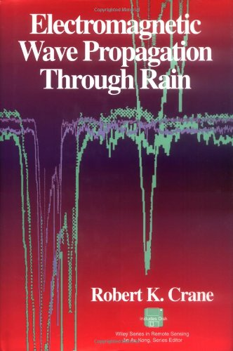 Electromagnetic Wave Propagation Through Rain - Robert K. Crane
