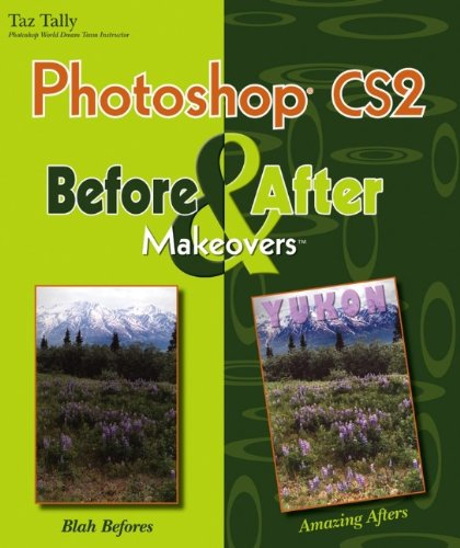 Photoshop CS2 Before and After Makeovers (Before  &  After Makeovers) - Taz Tally