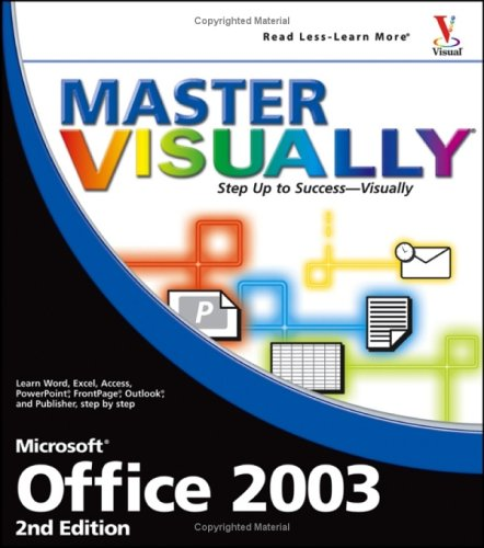 Master VISUALLY Office 2003 - Michael S. Toot